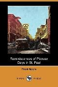 Reminiscences of Pioneer Days in St. Paul (Dodo Press)
