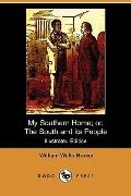 My Southern Home; or, The South and its People (Illustrated Edition) (Dodo Press)