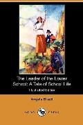The Leader of the Lower School: A Tale of School Life (Illustrated Edition) (Dodo Press)