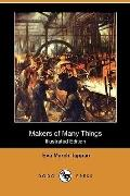 Makers of Many Things (Illustrated Edition) (Dodo Press)