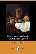The Closet of Sir Kenelm Digby Knight Opened (Dodo Press)