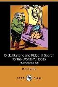 Dick, Marjorie and Fidge: A Search for the Wonderful Dodo (Illustrated Edition) (Dodo Press)