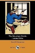 The Mountain Divide (Illustrated Edition) (Dodo Press)