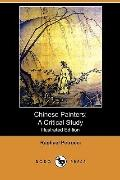 Chinese Painters: A Critical Study (Illustrated Edition) (Dodo Press)