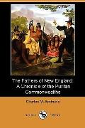 The Fathers of New England: A Chronicle of the Puritan Commonwealths (Dodo Press)