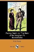 Facing Death; or, The Hero of the Vaughan Pit (Illustrated Edition) (Dodo Press)