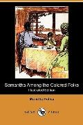 Samantha Among the Colored Folks (Illustrated Edition) (Dodo Press)