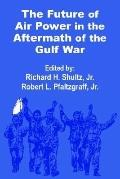 Future of Air Power in the Aftermath of the Gulf War