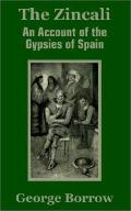 Zincali An Account of the Gypsies of Spain