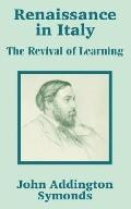 Renaissance in Italy The Revival of Learning