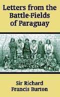 Letters from the Battle-Fields of Paraguay