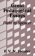 Great Pedagogical Essays Plato to Spencer