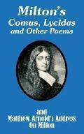 Milton's Comus, Lycidas and Other Poems and Matthew Arnold's Address on Milton