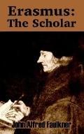 Erasmus The Scholar