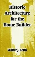 Historic Architecture For The Home Builder