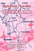 Operation Thursday Birth Of The Air Commandos