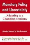 Monetary Policy And Uncertainty Adapting To A Changing Economy
