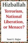 Hizballah Terrorism, National Liberation, Or Menace?