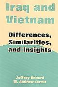Iraq And Vietnam Differences, Similarities, And Insights