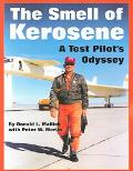 Smell Of Kerosene A Test Pilot's Odyssey