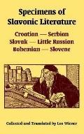 Specimens Of Slavonic Literature Croatian, Serbian, Slovak, Little Russian, Bohemian, Slovene
