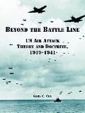 Beyond the Battle Line Us Air Attack Theory And Doctrine, 1919-1941