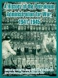 History of the Petroleum Administration for War, 1941-1945, a