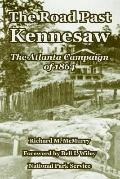Road Past Kennesaw The Atlanta Campaign of 1864