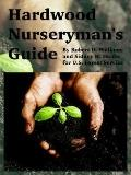 Hardwood Nurseryman's Guide