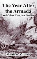 Year After the Armada, And Other Historical Studies