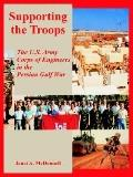 Supporting the Troops The U.s. Army Corps of Engineers in the Persian Gulf War
