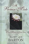 A Promise Made: Heartbreak of the Past Draws a Couple Together in this Historical Novel
