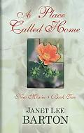 Place Called Home: Heartbreak of the Past Draws a Couple Together in this Historical Novel
