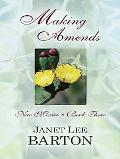 Making Amends: Heartbreak of the Past Draws a Couple Together in this Historical Novel