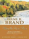 Where the River Flows: Romance Complicates a Simple Way of Historic Life