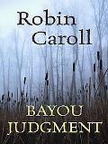 Bayou Judgment