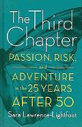 The Third Chapter: Passion, Risk, and Adventure in the Twenty-five Years After 50