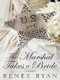The Marshal Takes a Bride (Thorndike Press Large Print Christian Historical Fiction)