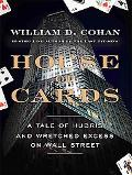 House of Cards: A Tale of Hubris and Wretched Excess on Wall Street (Thorndike Press Large P...