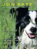 Soul of a Dog: Reflections on the Spirits of the Animals of Bedlam Farm (Thorndike Press Lar...