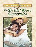 The Bride Wore Coveralls (Thorndike Press Large Print Christian Fiction)