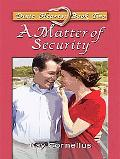 A Matter of Security (Thorndike Press Large Print Christian Fiction)