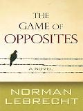 The Game of Opposites (Thorndike Reviewers' Choice)