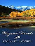 Wagered Heart (Thorndike Press Large Print Christian Historical Fiction)