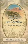 To Trust an Outlaw (Thorndike Press Large Print Christian Fiction)