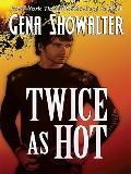 Twice as Hot