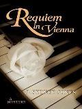 Requiem in Vienna : A Viennese Mystery