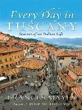 Every Day in Tuscany: Seasons of an Italian Life (Thorndike Nonfiction)