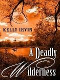 Deadly Wilderness : The Ties that Kill