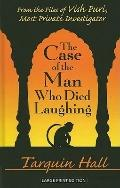 The Case of the Man Who Died Laughing: From the Files of Vish Puri, India's Most Private Inv...